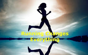running changes everything