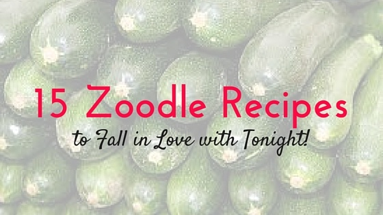 15 Zoodle Recipes