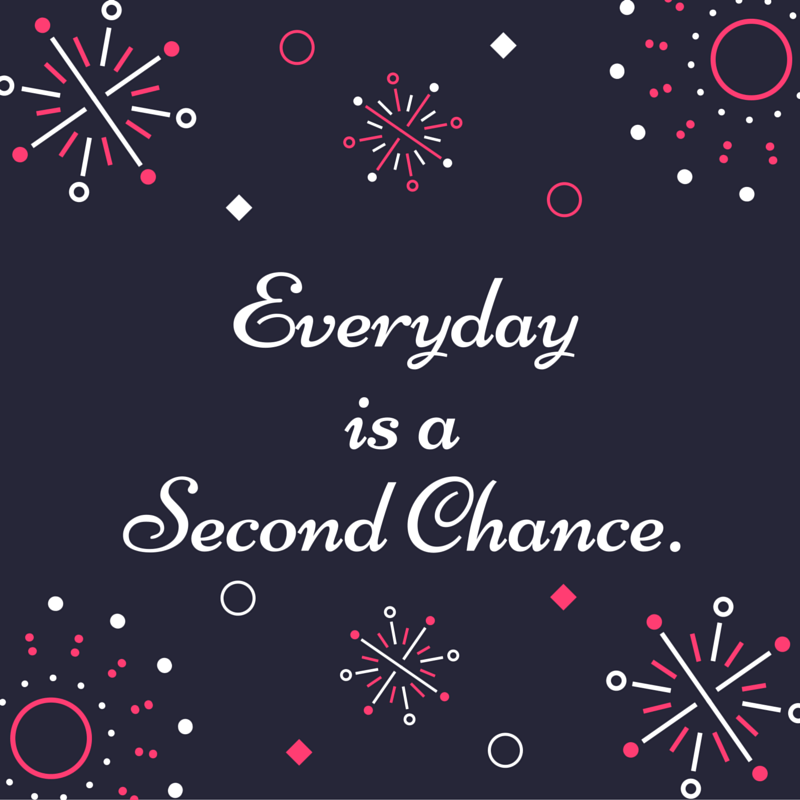 Everyday second chances