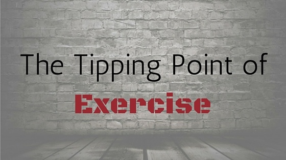 The Tipping PointofExercise
