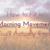 How to Fit in Morning Movement