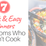 quick easy dinners for moms