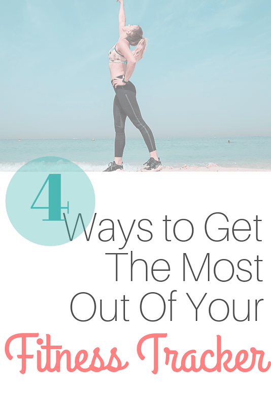 4 ways to get the most out of your fitness tracker