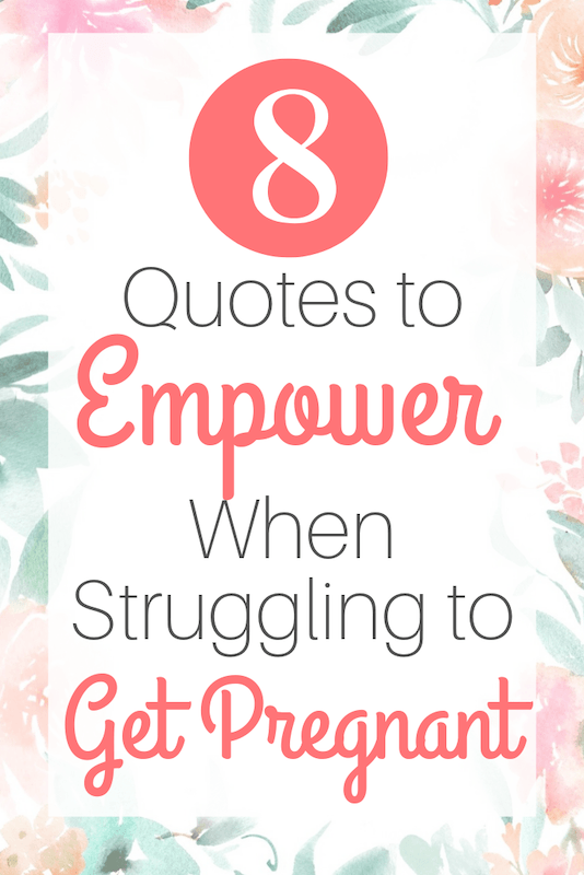 quotes to empower when struggling to get pregnant