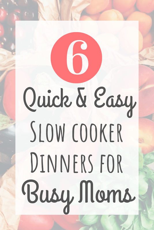 quick and easy slow cooker dinners or busy moms